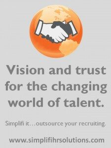 vision and trust for the changing world of talent. Simplifi it... outsource your recruiting